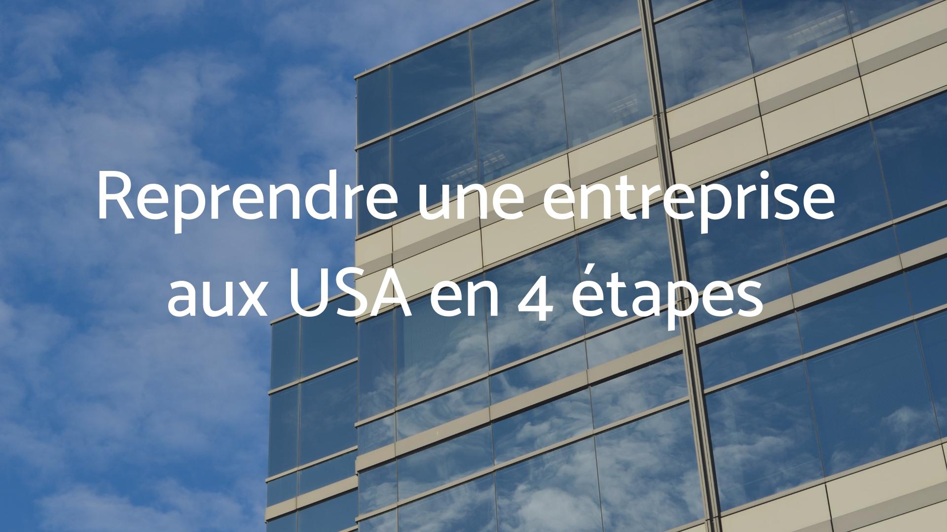 Reprendre une entreprise aux USA en 4 étapes