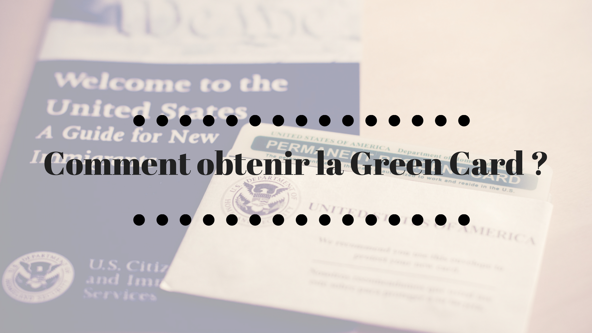 11 façons obtenir la Green Card ?