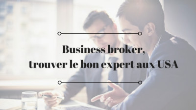 Business broker USA, trouver le bon expert en 8 astuces