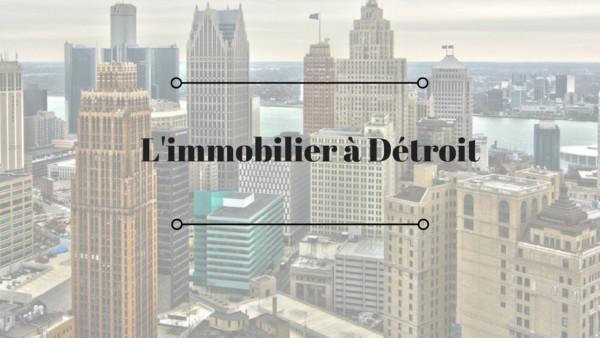 Investir dans l'immobilier à Détroit en 2018
