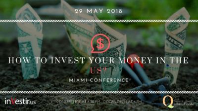Conference 29 mai 2018 a Miami: Comment investir son argent aux USA ?