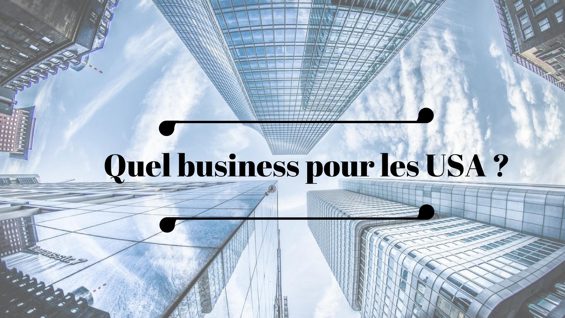 5 idées de business pour réussir aux USA