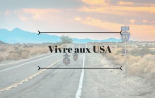 Vivre aux USA : ce qu'il faut savoir