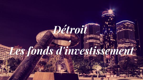 Un fonds d'investissement à Detroit est plus rentable et permet de se diversifier.