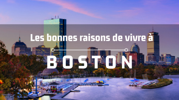 3 raisons de venir vivre à Boston en 2018