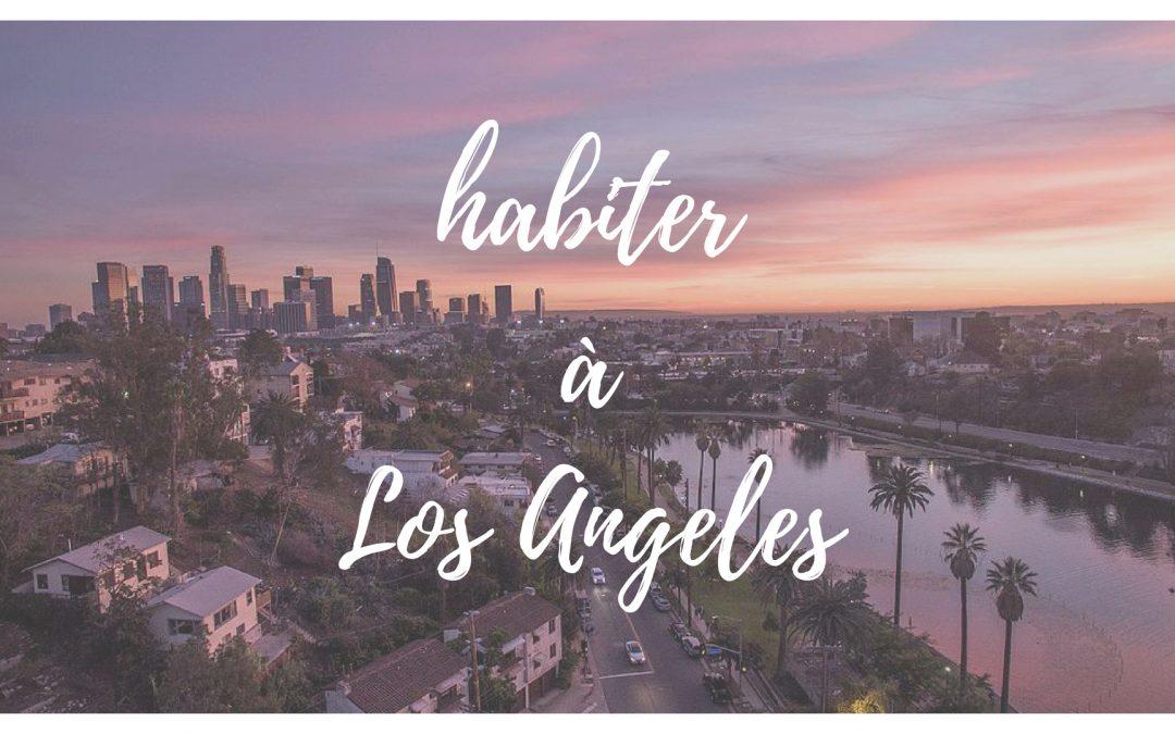 Où habiter à Los Angeles ?