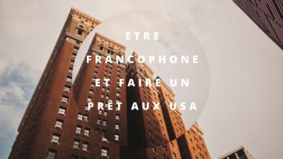 Etre francophone et faire un prêt aux USA