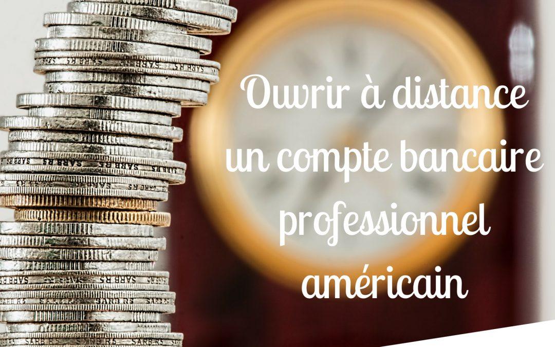 Ouvrir à distance un compte bancaire professionnel américain