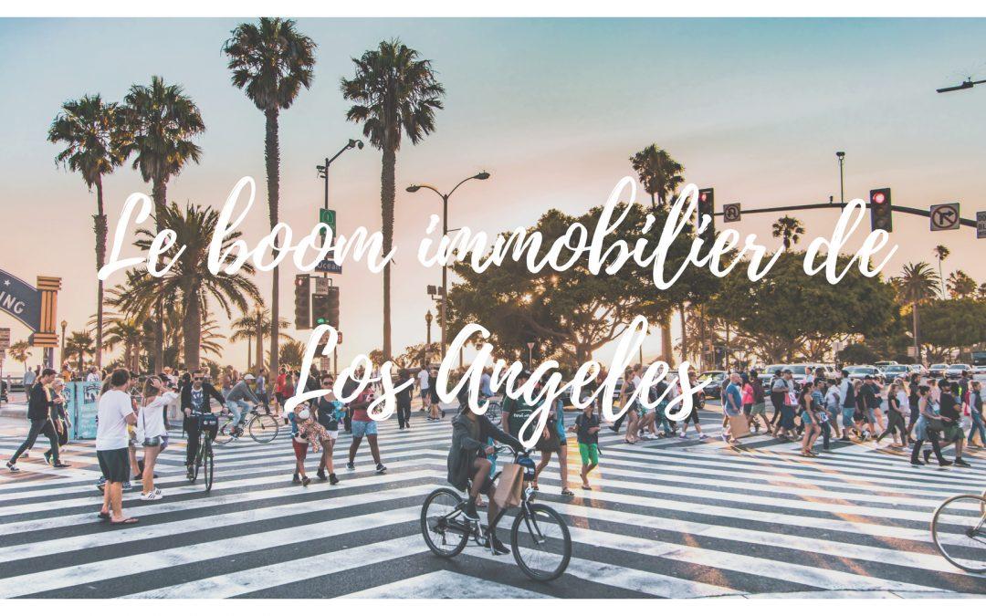 Los Angeles, une ville en plein boom immobilier