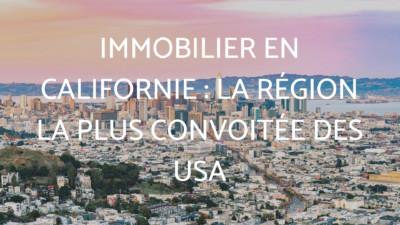 Immobilier en Californie : la région la plus convoitée des USA