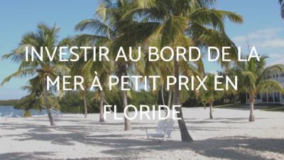 Investir au bord de la mer à petit prix en Floride