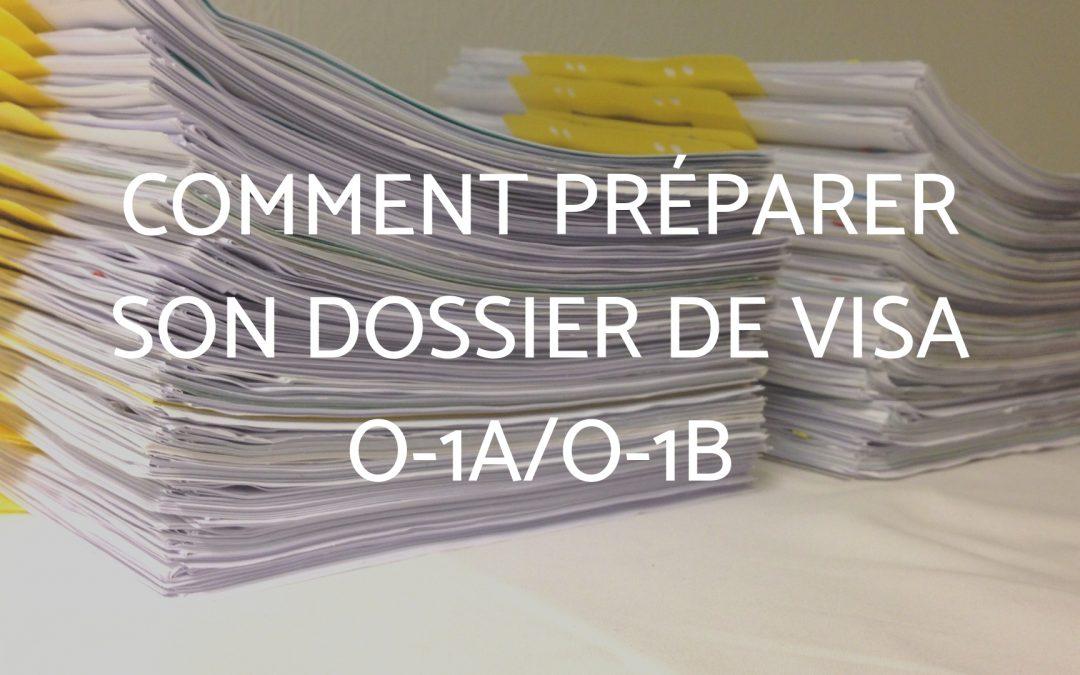 Comment préparer son dossier de visa O-1A/O-1B