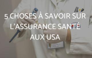 5 choses à savoir sur l'assurance santé aux USA