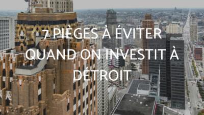 7 pièges à éviter quand on investit à Détroit