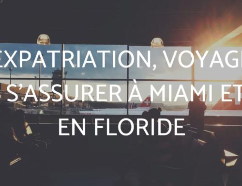 Expatriation, voyage : l'assurance à Miami et en Floride