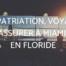 Expatriation, voyage : s'assurer à Miami et en Floride