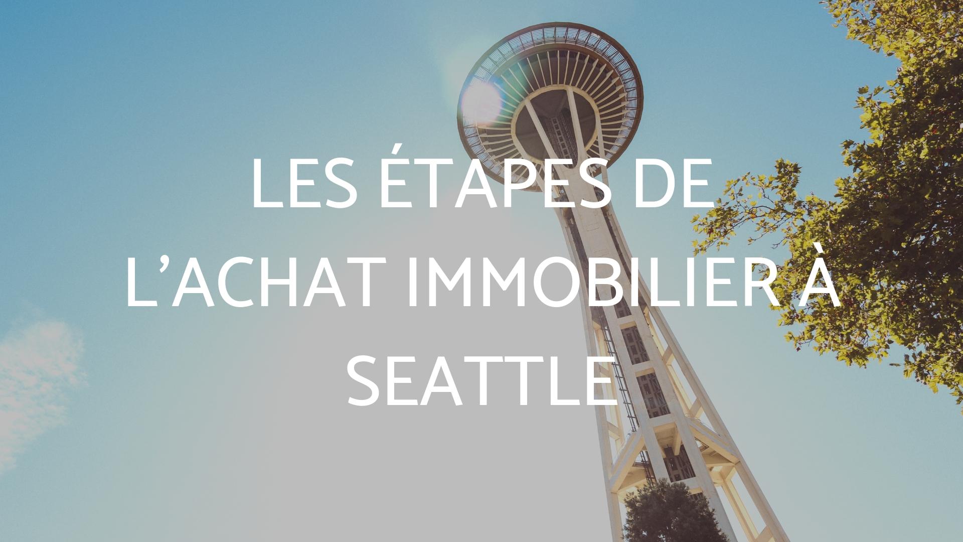 Les étapes de l'achat immobilier à Seattle