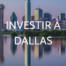 Investir à Dallas