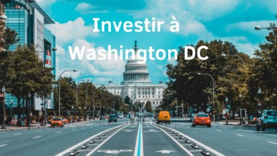 Investir à Washington DC