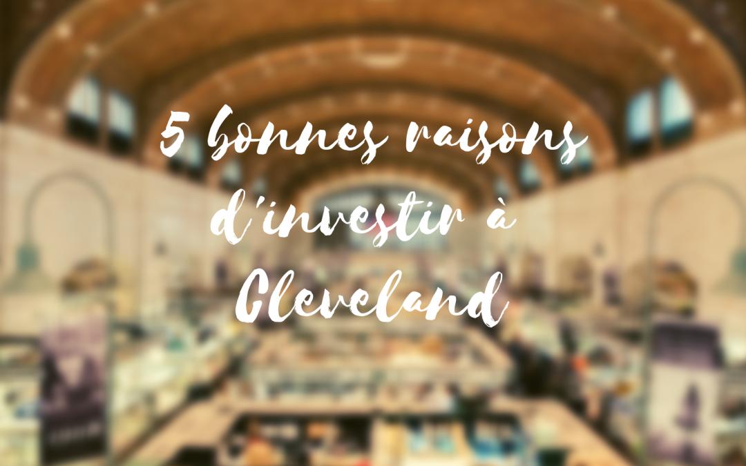 5 bonnes raisons d'investir dans l'immobilier à Cleveland