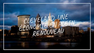 Cleveland bénéficie d'une économie en plain renouveau