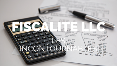 Une societe LLC est soumis a des règles fiscales spécifiques aux Etats-Unis.