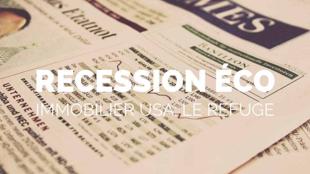 Recession économique en prevision, il faut privilégier l'immobilier aux Etats-Unis