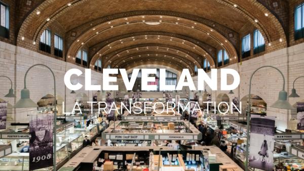 cleveland est une ville en pleine transformation.