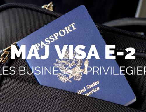 Visa E-2 raccourci à 15 mois : quel business privilégier ?