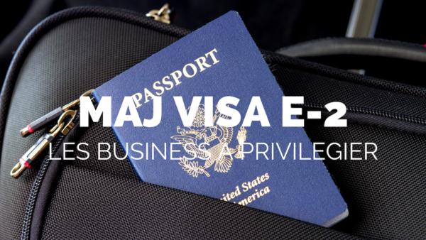 Quel business privilégier suite à la mise a jour des visa e-2 pour les