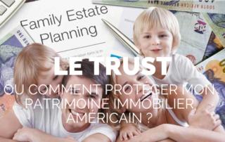 le trust un outil qui peut protéger mon patrimoine américain