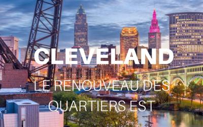 Le renouveau des quartiers Est de Cleveland