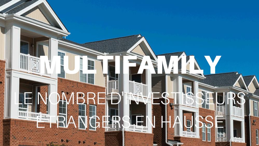 hausse investisseurs étrangers immeubles multifamiliaux