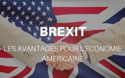 Comment le Brexit va doper l'économie américaine ?