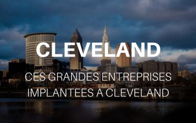 Ces grandes entreprises implantées à Cleveland